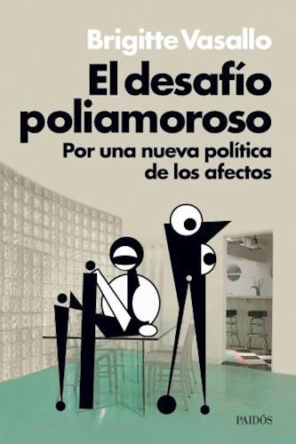 Papel DESAFIO POLIAMOROSO POR UNA NUEVA POLITICA DE LOS AFECTOS