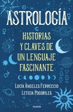 Libro Astrologia  Historias Y Claves De Un Lenguaje Fascinante