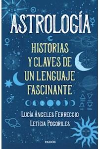 Papel Astrología - Historias Y Claves De Un Lenguaje Fascinante