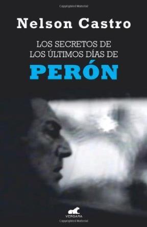 Papel Secretos De Los Ultimos Dias De Peron