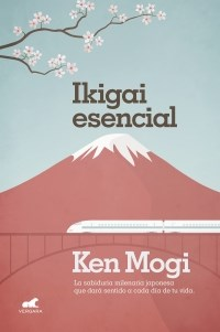 Papel IKIGAI ESENCIAL LA SABIDURIA MILENARIA JAPONESA QUE DARA SENTIDO A CADA DIA DE TU VIDA (MILLENIUM)