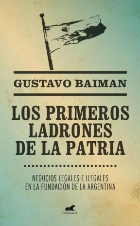 Libro Los Primeros Ladrones De La Patria