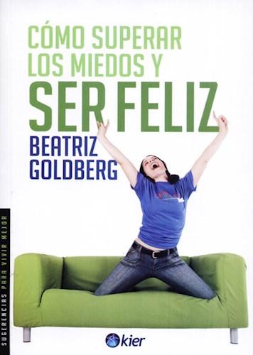 Libro Como Superar Los Miedos Y Ser Feliz