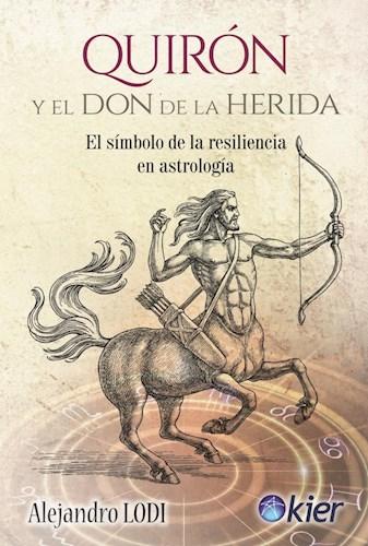 Papel QUIRON Y EL DON DE LA HERIDA EL SIMBOLO DE LA RESILIENCIA EN ASTROLOGIA