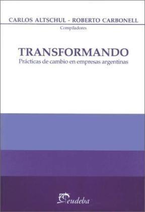 Papel Transformando: teoría y prácticas de cambio en empresas argentinas 1995-2003