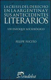 Papel La crisis del derecho en la argentina y sus antecedentes literarios