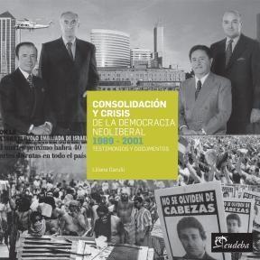Papel Consolidación y crisis de la democracia neoliberal 1989-2001
