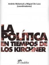 Papel La política en tiempos de los Kirchner