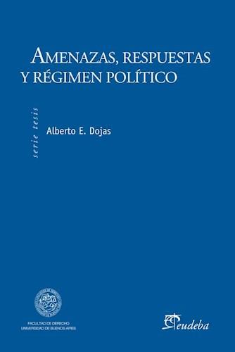 Libro Amenazas  Respuestas Y Regimen Politico