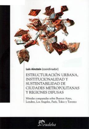 Papel Estructuración urbana, institucionalidad y sustentabilidad de ciudades metropolitanas y regiones difusas
