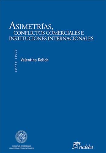 E-book Asimetrías, conflictos comerciales e instituciones internacionales