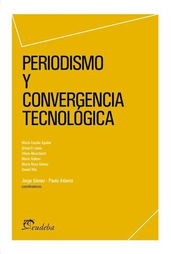 Papel Periodismo y convergencia tecnológica