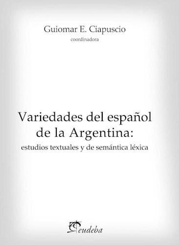 Papel Variedades del español de la Argentina: estudios textuales y de semántica léxica