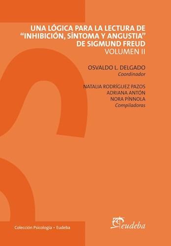 """Papel Una lógica para la lectura de """"Inhibición, síntoma y angustia"""" de Sigmund Freud Volumen II"""