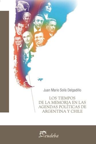 Papel Los tiempos de la memoria en las agendas políticas de Argentina y Chile