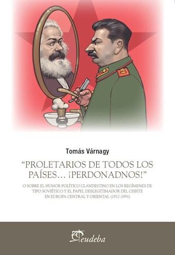 """Papel """"Proletarios de todos los países… ¡Perdonadnos!"""""""