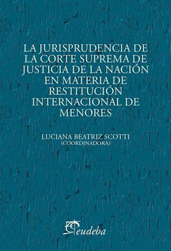 Papel La jurisprudencia de la Corte Suprema de Justicia de la Nación en materia de restitución internacional de menores