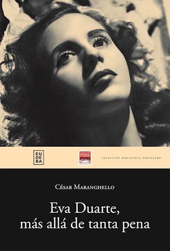 Papel Eva Duarte, más allá de tanta pena