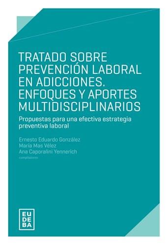 Papel Tratado sobre prevención laboral en adicciones. Enfoques y aportes multidiciplinarios