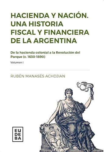Papel Hacienda y nación. Una historia fiscal y financiera de la argentina