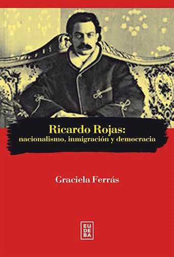 Papel Ricardo Rojas: nacionalismo, inmigración y democracia
