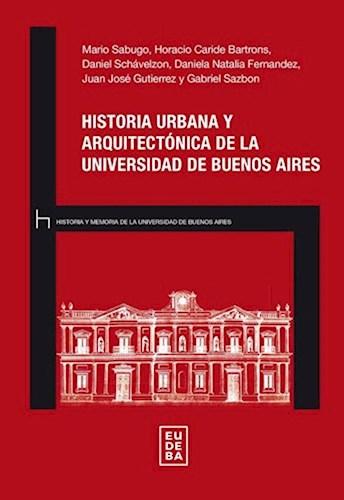 Libro Historia Urbana Y Arquitectonica D/La Univ.Bs.As.