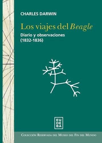 Libro Los Viajes Del Beagle ( Diarios Y Observaciones 1832-1836)