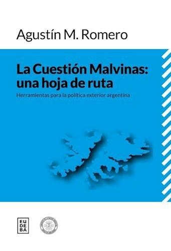 Papel La Cuestión Malvinas: una hoja de ruta