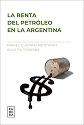 Papel La renta del petróleo en la Argentina