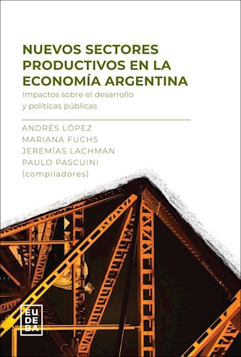 Papel Nuevos sectores productivos en la economía argentina