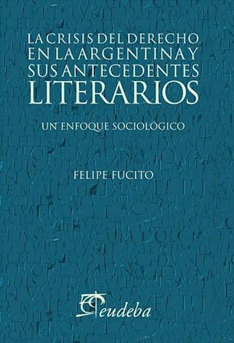 E-book La crisis del derecho en la argentina y sus antecedentes literarios