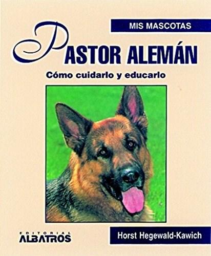 Papel Pastor Aleman Como Cuidarlo Y Educarlo