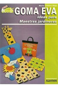Papel Goma Eva, Ideas Para Maestras Jardineras