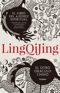 Papel LING QI JING EL LIBRO DEL AJEDREZ ESPIRITUAL EL OTRO ORACULO CHINO (COL. AUTOAYUDA Y SUPERACION)