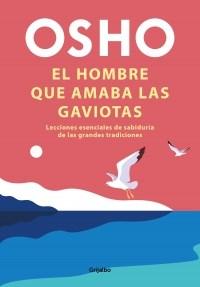 Papel HOMBRE QUE AMABA LAS GAVIOTAS (COLECCION AUTOAYUDA Y SUPERACION)