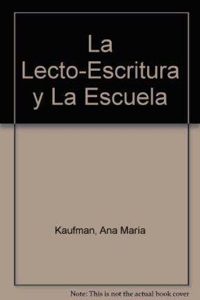 Papel Lecto Escritura Y La Escuela, La