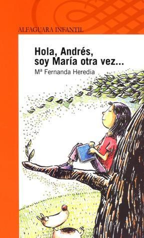 Papel HOLA ANDRES SOY MARIA OTRA VEZ (ALFAGUARA NARANJA)