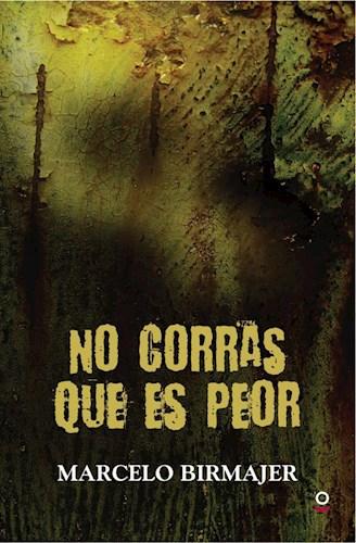 Papel NO CORRAS QUE ES PEOR (SERIE ROJA) (+14 AÑOS) (RUSTICA)