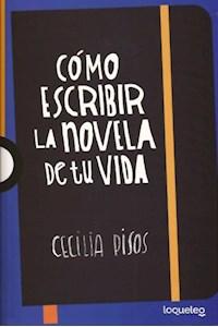 Papel Cómo Escribir La Novela De Tu Vida (10+)