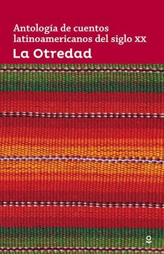 Papel Otredad, La Antologia De Cuentos Latinoamericanos Del Siglo Xx
