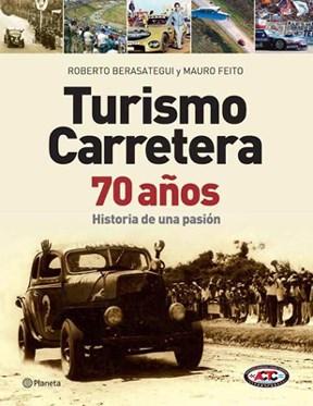 Papel Turismo Carretera 70 Años Historia De Una Pa