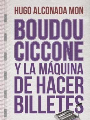 Papel BOUDOU-CICCONE Y LA MAQUINA DE HACER BILLETES
