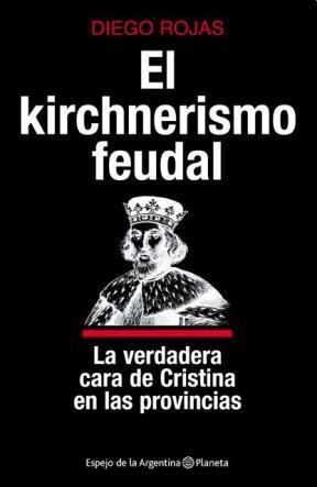 Libro Kirchnerismo Feudal