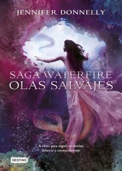 Libro 2. Olas Salvajes  Saga Waterfire