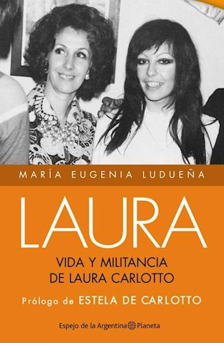 Libro Laura. Vida Y Militancia De Laura Carlotto. Ed. Corregida Y Aumentada