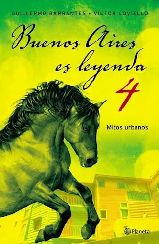 Libro 4. Buenos Aires Es Leyenda