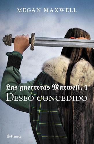 Libro 1. Deseo Concedido (Las Guerreras Maxwell)