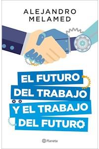 Papel El Futuro Del Trabajo Y El Trabajo Del Futuro