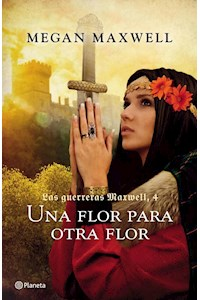 Papel Las Guerreras Maxwelll 4. Una Flor Para Otra Flor