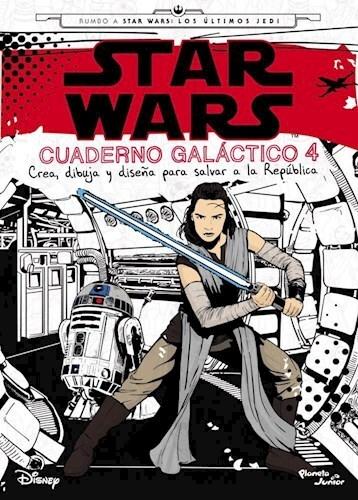 Star Wars  Los Ultimos Jedi  Cuaderno Galactico